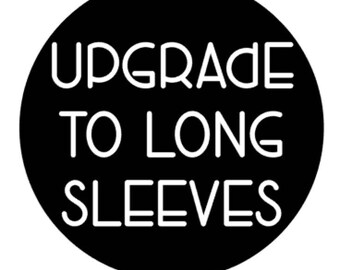 Add this listing to your cart if you would like to upgrade to a long sleeved onesie.