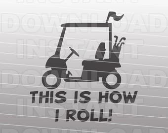 Golf Cart SVG File,Golfer svg,This is How I Roll SVG,Funny SVG,Grandpa Dad svg -Commercial & Personal Use- Vector svg for Cricut,Silhouette