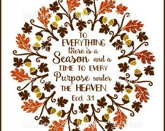 Instant Download A Season for everything SVG Commercial Use digital cut files, htv, transfer. Cricut Silhouette Fall Thanksgiving Scripture