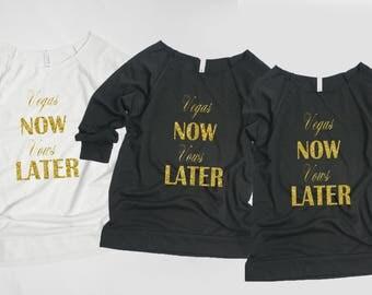 Vegas Now Vows Later Sweatshirt.Bride shirt.Bridesmaid shirts.Bridal Shower Sweater.Bachelorette Party.Bridesmaid Gifts.Bridal Party Shirts