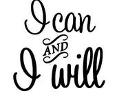 I Can and I Will Inspirational Vinyl Car Decal Bumper Window Sticker Any Color Multiple Sizes Custom Jenuine Crafts
