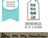 Custom Stamp Listing for Holly - shop, logo, business stamps - HomemadeHomegirl, You are my sunshine