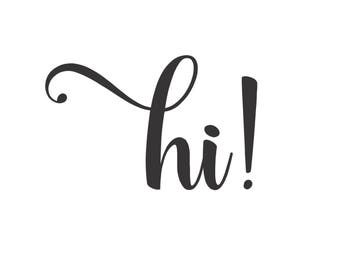 Hi Decal, Front Door Greeting, Wall Decal, Vinyl Lettering, casual loopey script style letter, Hello decal, hello door decal, front porch