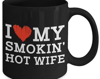 I Heart Love My Smokin' Hot Wife Spouse Partner Coffee Mug
