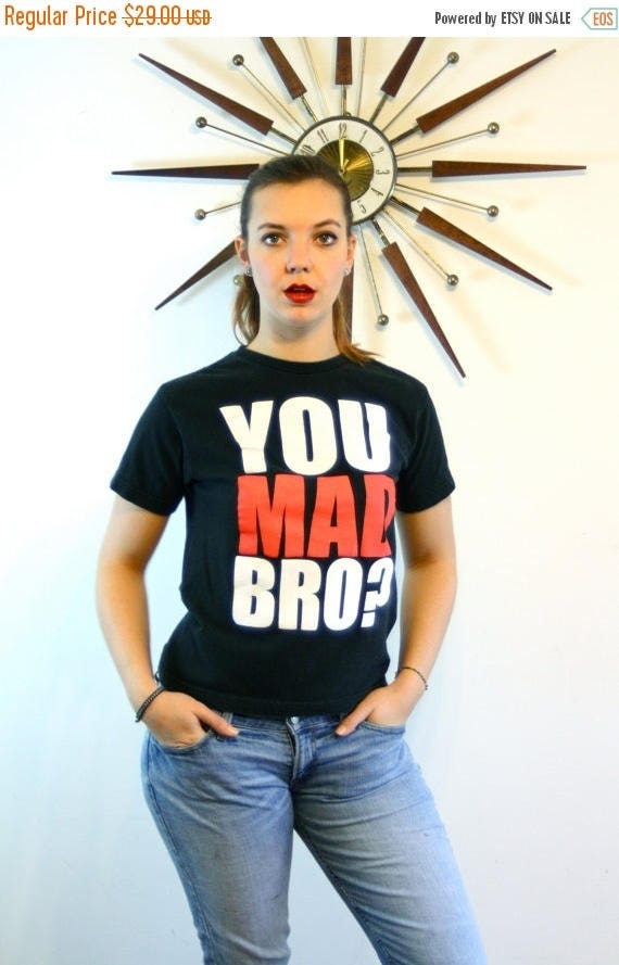 """SALE 50% OFF Ironic Black t-shirt """"YOU Mad Bro?"""" Cotton Faded Distressed Top Women's Girl Boy Youth Tween Tee Size S"""
