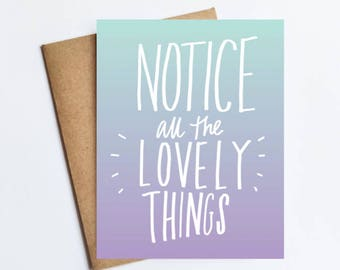 Notice Lovely Things - NOTECARD