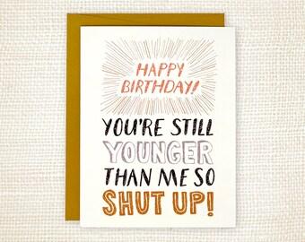 Funny Birthday Card - Shut Up