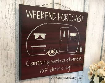 Weekend Forecast, Camping Sign, RV Decor, Camping Decor, Trailer Sign, Camper Sign, RV Gift, Gift for Camper, Camper Drinking Decor, RV Sign