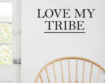 Love My Tribe Farmhouse Style Decal 10x25 saying Traditional Font Decor Vinyl Wall Decal Graphic