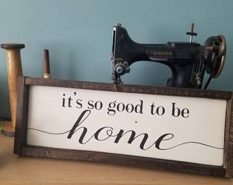 It's So Good to Be Home Framed Wood Sign in Cream / Farmhouse Sign / Inspirational Decor /  Shabby Chic Decor