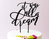It Was All A Dream Cake Topper 1 CT. , Laser Cut, Acrylic, Cheeky and Sassy Cake Toppers for Birthday Party, Going Away Party
