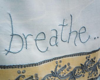 Hand embroidered Breathe wall art, wall hanging, banner, batik
