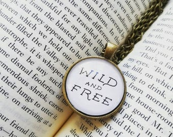 BIRTHDAY SALE Wild and Free Necklace - Adventure Jewelry - Wild and Free Necklace - Wild and Free Charm - All Good Things Are Wild