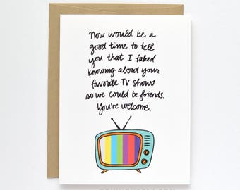 Funny Friendship Card - Card for a Friend - Favorite TV Shows