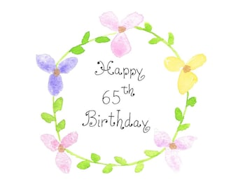 65th Birthday Card PERSONALIZED for FREE With Any Name, Any Birthday YEAR Original Watercolor Card Hand-Painted Hand-Lettered Flower Card