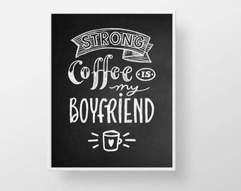 Coffee Quote Print - Kitchen chalkboard funny wall decor art sign poster lettering saying cubicle office dorm love gift black white cafe