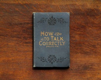 Antique book How to Talk Correctly, Victorian manners