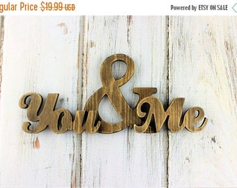 SALE You And Me, Wooden Word Sign, Wooden Words Decor, Fixxer Upper Style, Laser Cut Wood Sign, Wood Art Wood Sign, Wood Word Decor, Farmhou