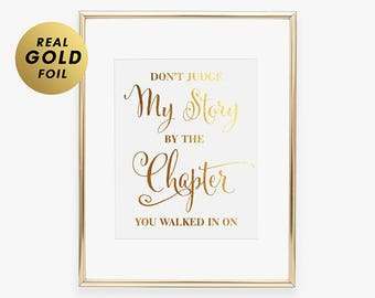 Don't Judge My Story By The Chapter You Walked In on Gold Foil Print Girl Power Decor Expressive Art Strength Art Print Script Poster F1