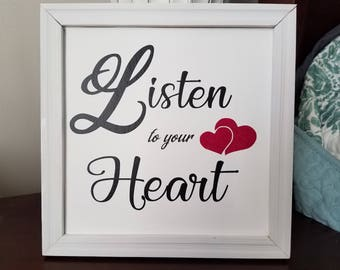 Listen to your Heart Picture, Listen to Your Heart Framed Art, Listen to Your Heart