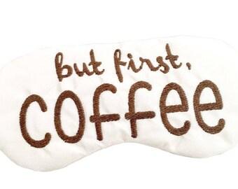 But first COFFEE sleep eye mask