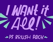 INSTANT DOWNLOAD I Want It All! Photoshop tpl/abr Brush Bundle