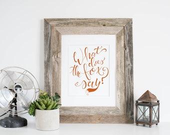 What Does The Fox Say Print; What Does The Fox Say Hand lettering; What Does the Fox Say Art; Fox Nursery Print; Fox Nursery Decor