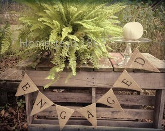 Engaged Banner, Engaged Bunting, Engaged Garland, Engagement Party Decor, Photo Prop, Burlap Banner Bunting, Country Wedding,  Rustic Sign