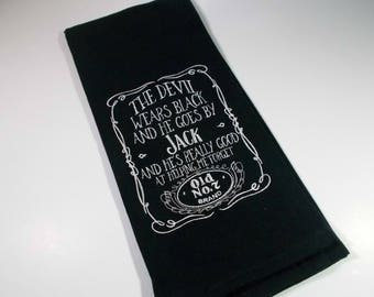 Jack Daniels Quote -  Devil wears black- Jack - Whiskey - JD towel - Tea towel - embroidered kitchen towel - JD lover gift - 10 dollar gift
