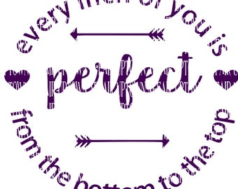 Every Inch of You is Perfect SVG/DXF/PNG Digita; Cut File