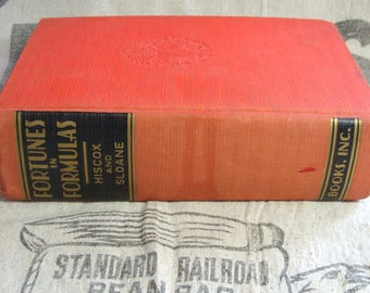 1939 Fortunes in Formulas for Home, Farm, and Workshop, Up to date Selected Scientific Formulas
