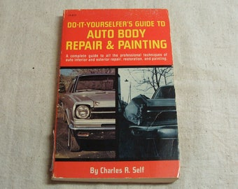 1978 Do It Yourselfer's Guide to Auto Body Repair & Painting, by Charles R. Self, Paperback in Exec. Shape