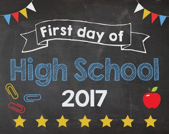 First Day of High School 2017 sign. PRINTABLE. 1st day of High School chalkboard. photo prop. Back to School sign poster.  digital