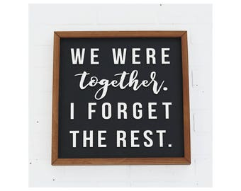 We Were Together - Walt Whitman - Vintage Wood Sign - Rustic Bedroom Decor - Love Quote - Wedding Gift - Anniversary Gift - Gift for Her