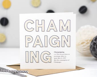 Champaigning Champagne Card - Champagne Card - Bubbly Card - Champagne Lover