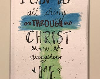 I can do all things through Christ - Inspirational