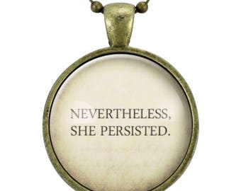 Feminist Quote Necklace, Nevertheless, She Persisted Pendant, Gender Equality Feminism Jewelry (2532B25MMBC)