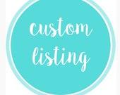 Custom listing for Kaela.