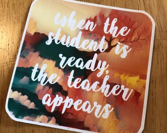 When The Student is Ready Vinyl Sticker, Square Teacher Sticker, Bumper Sticker, Reader Sticker, Learning Stickers, Phone Sticker