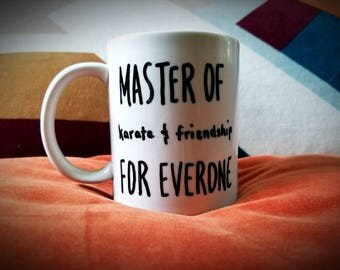 """COFFEE MUG """"Master of Karate and Friendship for Everyone"""" Always Sunny in Philadelphia Coffee Cup. Personalize Your Own Too!!!"""