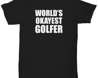 World's Okayest Golfer Funny Shirt Gift Golfing Sports Fan Sarcastic Shirts