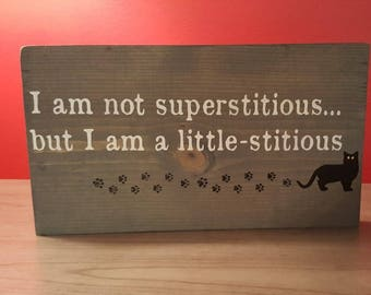 Superstitious Funny Wooden Sign - Not Supersitious but a Little-stitious