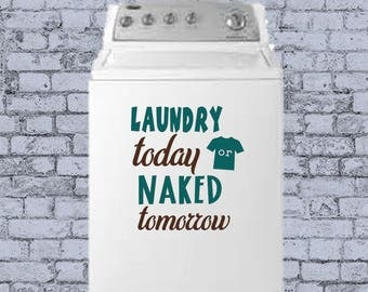 Laundry today or NAKED tomorrow semi-custom DECAL