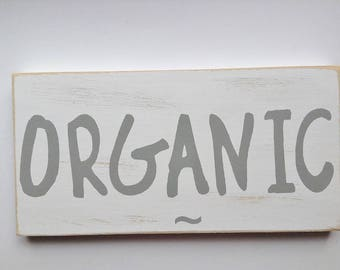 ORGANIC Painted WOOD Sign For Home Kitchen or Business Kitchen, Coffee Shop, Bakery Decor Or Farmer's Market Ready To Ship