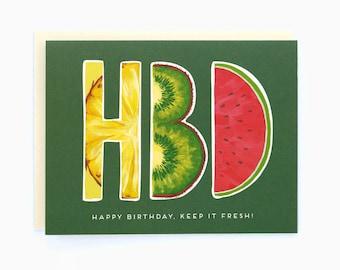 HBD Happy Birthday, Keep it fresh - greeting card
