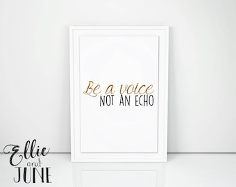Be a voice, not an echo, print, quote, wall art, inspirational, classroom decor