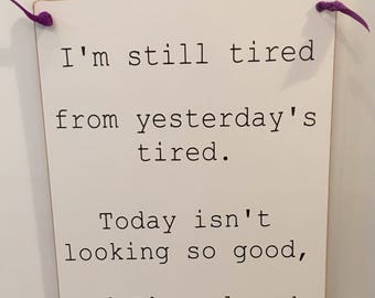 Tired Plaque