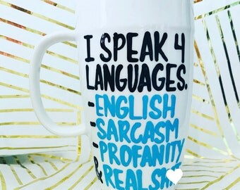 Mature-I speak 4 languages- english sarcasm profanity and real sh*t | best friends mug | gift | funny coffee mug | birthday gift | jesus mug