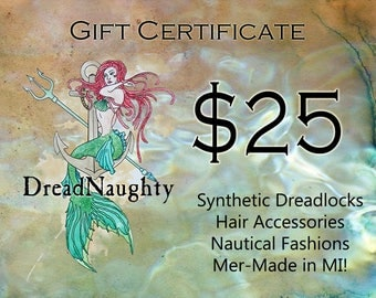 Gift Certificate - Shop DreadNaughty for Synthetic Dreadlocks, Nautical Fashions, Unique Jewelry and Hair Accessories!
