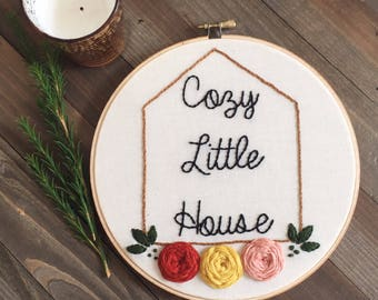 Embroidery Hoop Art/Cozy Little House/Wedding Gift/House Warming Gift/Hand Embroidery/Embroidery Designs/Quote Hoop Art/Modern Embroidery